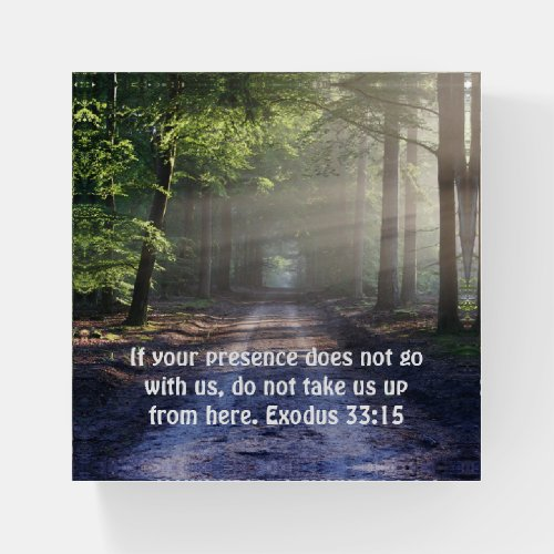 Paperweight - Exodus 33:15 - God go with us