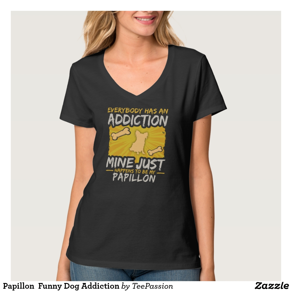 Papillon  Funny Dog Addiction T-Shirt - Best Selling Long-Sleeve Street Fashion Shirt Designs
