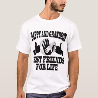 PAPPY AND GRANDSON BEST FRIENDS FOR LIFE T-Shirt