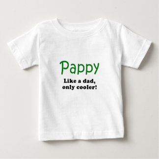 Pappy Like a Dad Only Cooler Baby T-Shirt