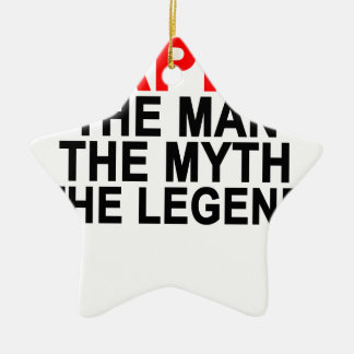 PAPPY THE MAN THE MYTH THE LEGEND.png Ceramic Ornament