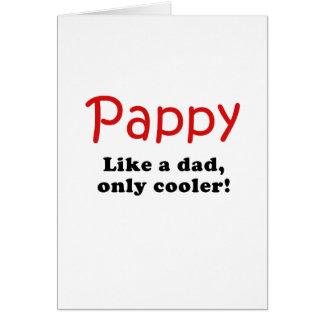 Pappy tiene gusto de un papá solamente más fresco tarjeta de felicitación