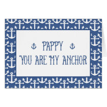 Pappy, You Are My Anchor, Happy Father's Day Card