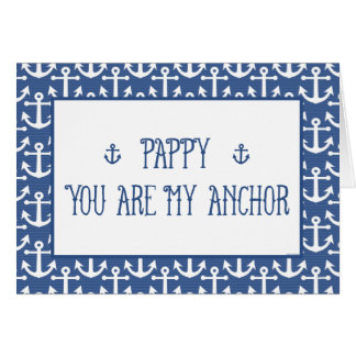 Pappy-You Are My Anchor-Happy Father's Day Greeting Card