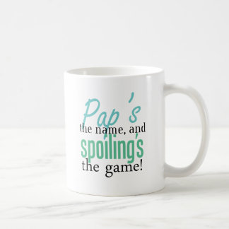Pap's the Name, and Spoiling's the Game! Coffee Mug