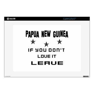 Papúa Nueva Guinea si usted no la ama, se va 38,1cm Portátil Calcomanías