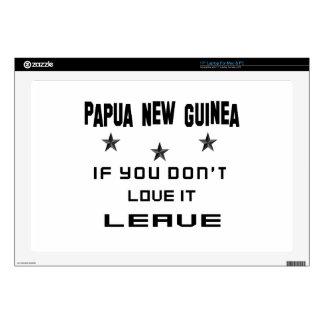 Papúa Nueva Guinea si usted no la ama, se va Calcomanías Para Portátiles