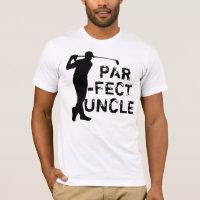 Par-fect uncle T-Shirt
