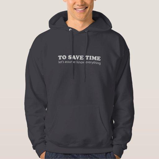Para ahorrar tiempo… Asumámosme saben todo Sudaderas Con Capucha