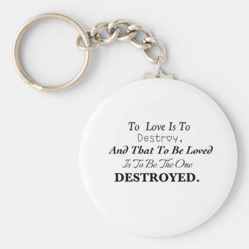 Para amar es destruir… llavero personalizado