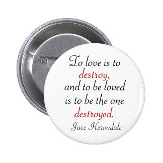 Para amar es destruir pin redondo de 2 pulgadas