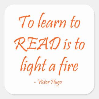 Para aprender leer es encender un fuego calcomanía cuadradas personalizadas