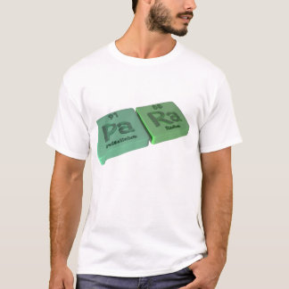 Para as Pa Protactinium and Ra Radium T-Shirt