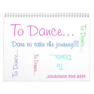 Para bailar… ¡, Atrevimiento para tomar el Calendario De Pared