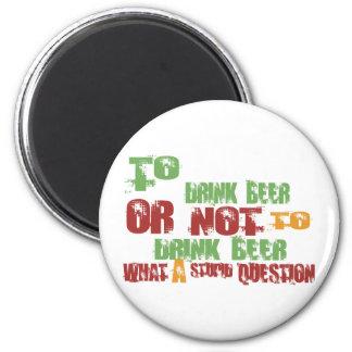 Para beber la cerveza iman de frigorífico