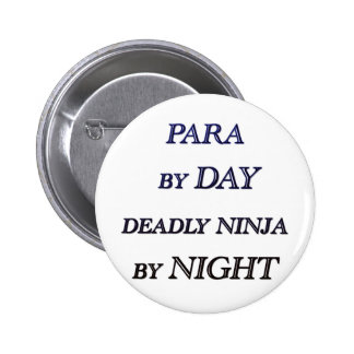 PARA BY DAY PINBACK BUTTON