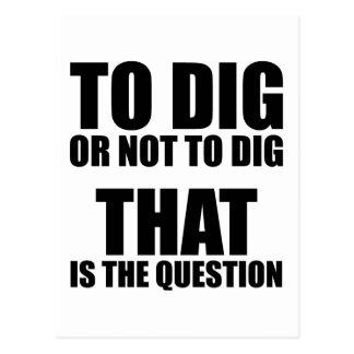 Para cavar o no cavar, ése es la pregunta tarjetas postales