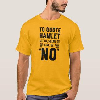 para citar Hamlet… Playera