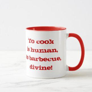 Para cocinar es humano; ¡para asar a la parilla, taza