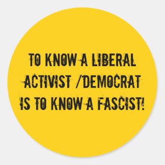 Para conocer a un activista liberal /democrat es pegatina redonda