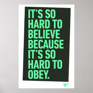 Para creer difícilmente porque es duro obedecer ci póster