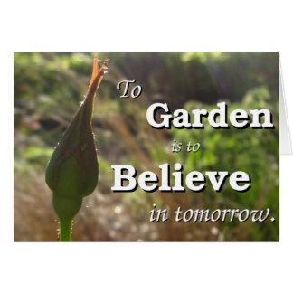 Para cultivar un huerto es creer adentro mañana tarjeta de felicitación