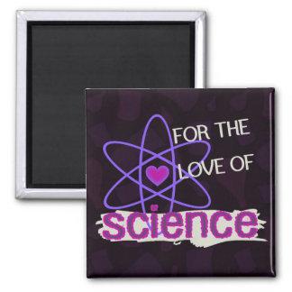 Para el amor de la ciencia imán cuadrado