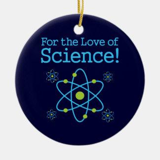 Para el amor del átomo de la ciencia adorno navideño redondo de cerámica
