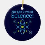 Para el amor del átomo de la ciencia ornatos