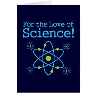 Para el amor del átomo de la ciencia tarjeta de felicitación