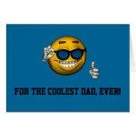 """""""Para el papá más fresco, nunca!"""" - Smiley con Sun Felicitaciones"""
