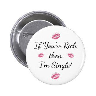 """Para el solo botón """"si usted es rico entonces es pin redondo de 2 pulgadas"""