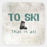 Para esquiar es todo calcomanías cuadradas personalizadas