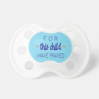 Para este niño he rogado, fuente azul chupete de bebe