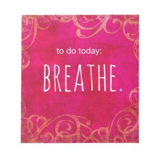 Para hacer hoy: Respire Blocs De Notas