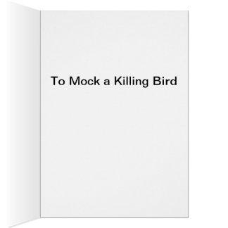 Para imitar un pájaro de la matanza tarjeta de felicitación