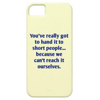 Para la gente corta con un sentido del humor iPhone 5 carcasa