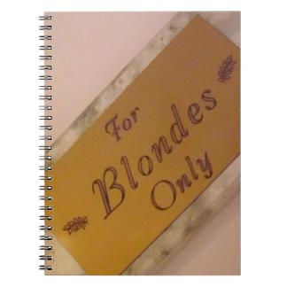 Para los Blondes solamente Libreta Espiral