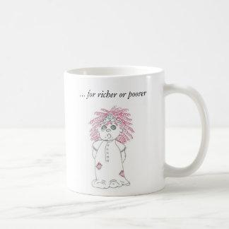 … para más rico o más pobre, estoy… taza