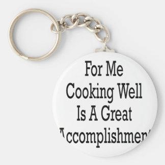 Para mí el pozo de cocinar es una gran realización llavero redondo tipo pin