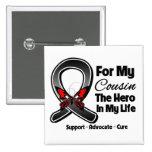 Para mi héroe mi primo - cáncer de piel del melano pin