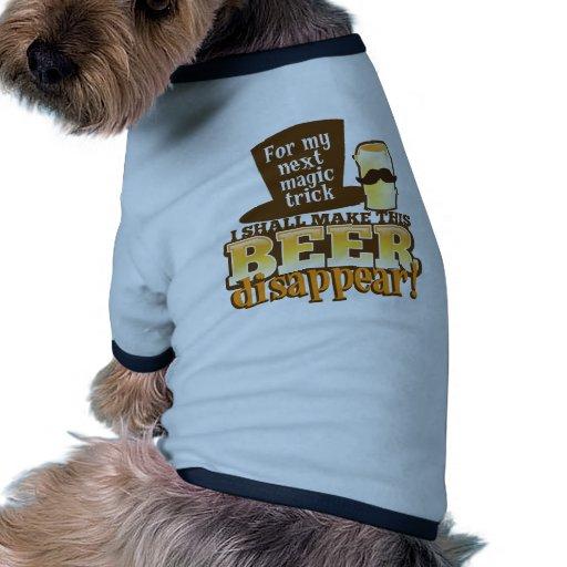 Para mi TRUCO MÁGICO siguiente haré esta cerveza S Camisetas De Perro