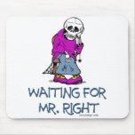 Para Mr.Right que espera Alfombrilla De Raton