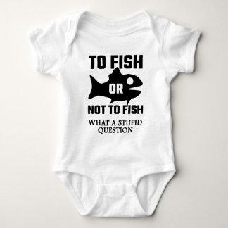 Para pescar o no pescar una qué pregunta estúpida body para bebé