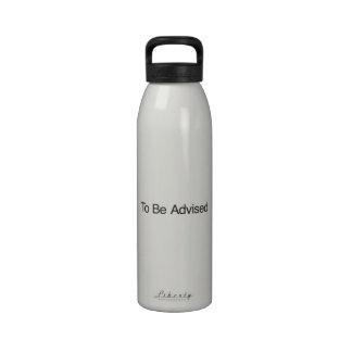 Para ser aconsejado botella de agua reutilizable