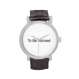 Para ser aconsejado reloj de mano