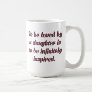Para ser amado por una hija… Taza de café