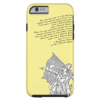 Para ser un rey del pirata funda de iPhone 6 tough