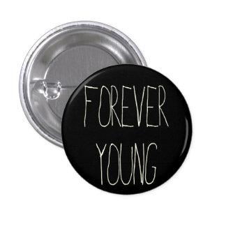 Para siempre jóvenes pin redondo 2,5 cm