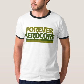 Para siempre Nerdcore Playera